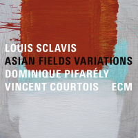 Louis Sclavis / Dominique Pifarély / Vincent Courtois: Asian Fields Variations