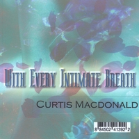 With Every Intimate Breath by Curtis S.D. Macdonald