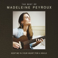Album Keep Me In Your Heart For A While: The Best Of Madeleine Peyroux by Madeleine Peyroux