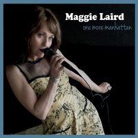 Maggie Laird: One More Manhattan