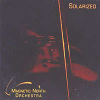 Magnetic North Orchestra—Solarized
