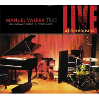 Album Live at Firehouse 12 by Manuel Valera