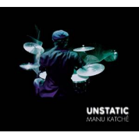 Unstatic by Manu Katche