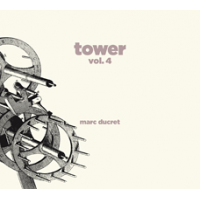 Marc Ducret: Tower, Vol. 4