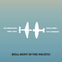 Vinny Golia / Marco Eneidi / Lisa Mezzacappa / Vijay Anderson: Hell-Bent In The Pacific