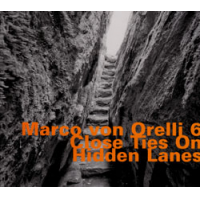 Album Close Ties On Hidden Lanes by Marco von Orelli