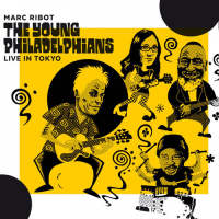 Marc Ribot and the Young Philadelphians: Live In Tokyo