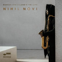 2016 top 50 most recommended CD reviews: Nihil Novi by Marcus Strickland's Twi-Life