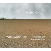 Mark Wade Trio: Event Horizon