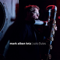 Album Solo Flutes by Mark Alban Lotz