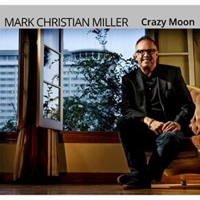 Mark Christian Miller: Crazy Moon