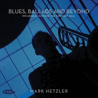 2016 top 50 most recommended CD reviews: Blues, Ballads, and Beyond: Influences Outside the Concert Hall by Mark Hetzler