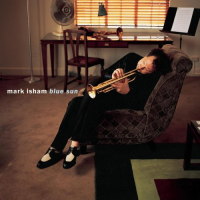"Read ""Mark Isham: Blue Sun"" reviewed by John Kelman"