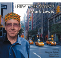 "Alto Saxophonist Mark Lewis's ""The New York Session"" To Be Released By Audio Daddio, January 27"