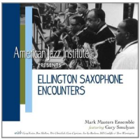 Mark Masters Ensemble: Ellington Saxophone Encounters