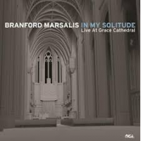 In My Solitude - Live at Grace Cathedral by Branford Marsalis