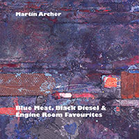"Read ""Blue Meat, Black Diesel & Engine Room Favourites"" reviewed by Glenn Astarita"