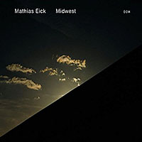 "Read ""Mathias Eick: Midwest"" reviewed by John Kelman"