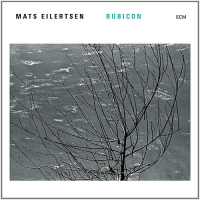 Album Rubicon by Mats Eilertsen