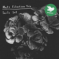 Mats Eilertsen  Trio: Sails Set