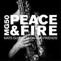 Album MG50 Peace & Fire by Mats Gustafsson