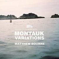 Album Montauk Variations by Matthew Bourne