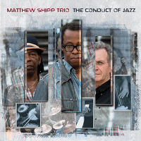 Matthew Shipp Trio: The Conduct of Jazz