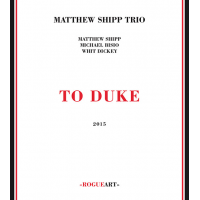 Matthew Shipp Trio: To Duke