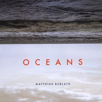 Album Oceans by Matthias Bublath