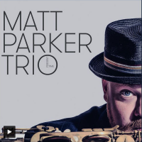 Matt Parker Trio: Present Time
