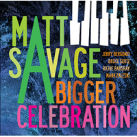Matt Savage: A Bigger Celebration