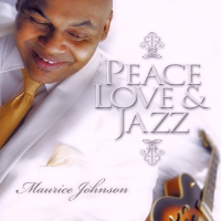 Album Peace Love & Jazz by Maurice Johnson