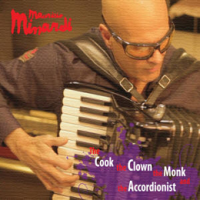 "Read ""The Cook, The Clown, The Monk And The Accordionist"" reviewed by Bruce Lindsay"