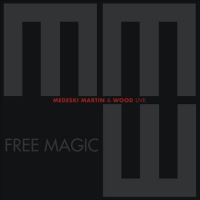 Medeski, Martin & Wood: Free Magic: Live