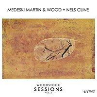 "Read ""Medeski, Martin & Wood + Nels Cline: Woodstock Sessions, Vol. 2"" reviewed by John Kelman"