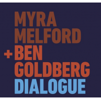 Myra Melford + Ben Goldberg: Dialogue