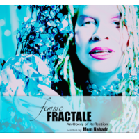 Femme Fractale - An Opera of Reflection