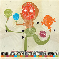 Michael Bates: Acrobat: Music For, And By, Dimitri Shostakovich