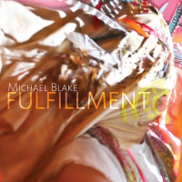 Michael Blake: Fulfillment