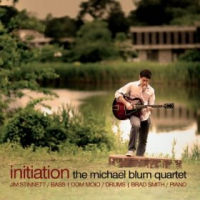 The Michael Blum Quartet: Initiation