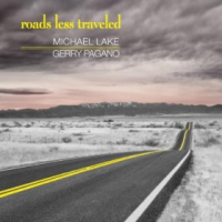 Michael Lake/Gerry Pagano: Roads Less Traveled