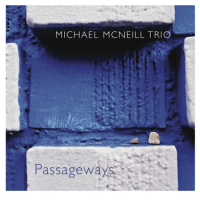 Michael McNeill Trio: Passageways