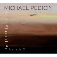"Tenor Saxophonist Michael Pedicin To Release ""As It Should Be: Ballads 2,"" April 21"