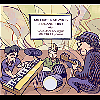 Michael Raitzyk's Organic Trio