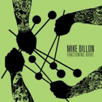 Mike Dillon: Functioning Broke