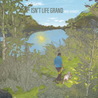 "Read ""Isn't Life Grand"" reviewed by Edward Blanco"