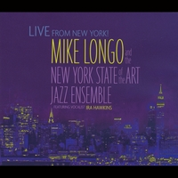 Mike Longo and the New York State of the Art Jazz Ensemble: Live From New York!