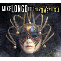 "Pianist Mike Longo's Consolidated Artists Productions To Release His New CD, ""Only Time Will Tell,"" March 31"