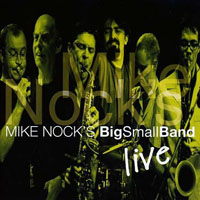 Mike Nock's Bigsmallband: Live