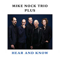 Mike Nock Trio Plus: Hear and Know